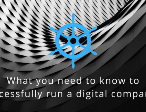 What you need to know to successfully run a digital company?
